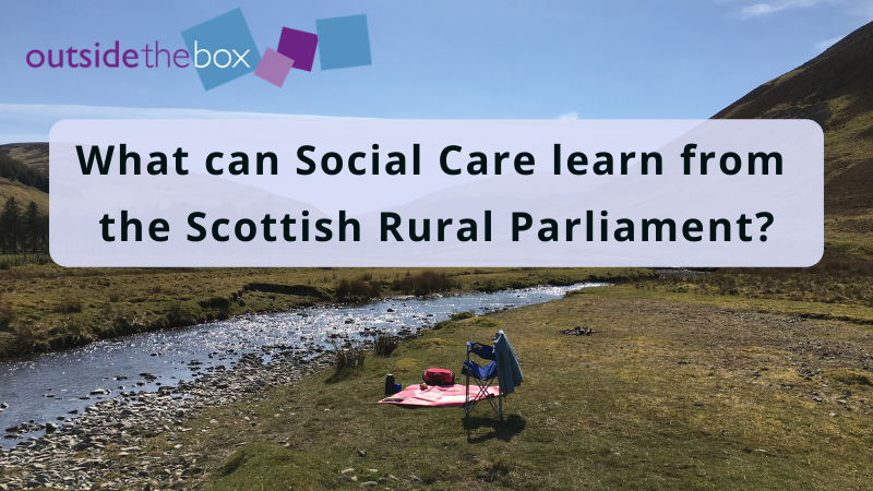 What can Social Care learn from the Scottish Rural Parliament?