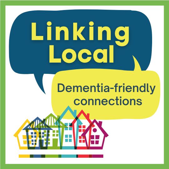 Linking Local: Dementia-Friendly Connections