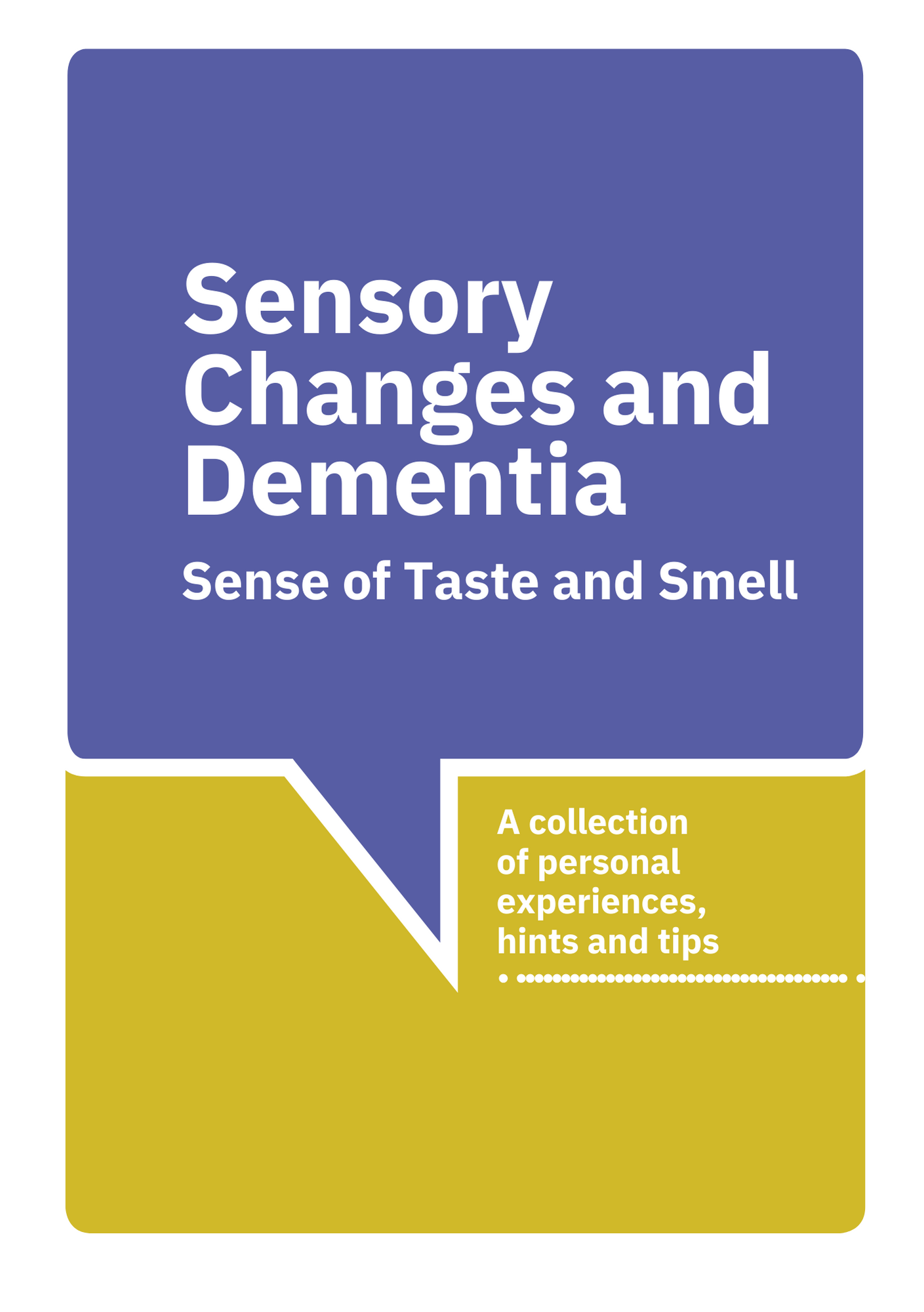 Sensory changes and dementia - Sense of taste and smell. A collection of personal experiences, hints and tips
